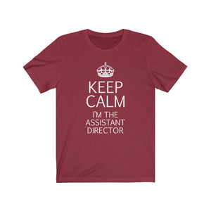 Keep Calm Im The Assistant Director - Unisex Jersey Short Sleeve Tee Cardinal / Xs Men Women T-Shirt