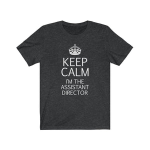 Keep Calm Im The Assistant Director - Unisex Jersey Short Sleeve Tee Dark Grey Heather / Xs Men Women T-Shirt