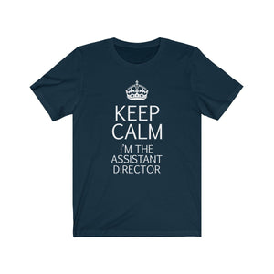 Keep Calm Im The Assistant Director - Unisex Jersey Short Sleeve Tee Navy / Xs Men Women T-Shirt