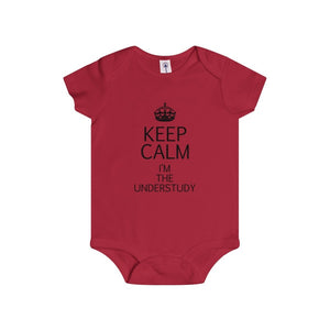 """KEEP CALM I'm the Understudy"" - Infant Rip Snap Tee - Theatre Geek Shirts & Apparel"