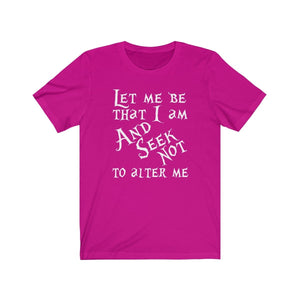 Let Me Be That I Am And Seek Not To Alter Me (Much Ado About Nothing) - Unisex Jersey Short Sleeve Tee Berry / Xs Men Women T-Shirt