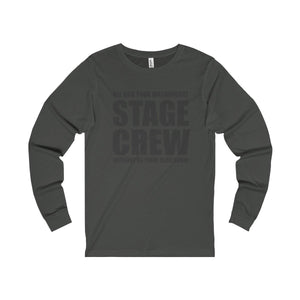 """Magnificent Stage Crew"" -  Unisex Jersey Long Sleeve Tee - Theatre Geek Shirts & Apparel"