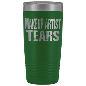 Makeup Artist Tears - 20oz Stainless Steel Insulated Tumblers Green Tumblers