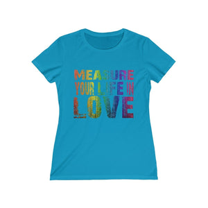 Measure Your Life In Love (Rent) - Womens Missy Tee Turquoise / S Women T-Shirt
