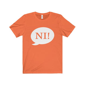 Ni! Speech Bubble (Spamalot) - Unisex Jersey Short Sleeve Tee Orange / Xs Men Women T-Shirt
