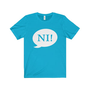 Ni! Speech Bubble (Spamalot) - Unisex Jersey Short Sleeve Tee Turquoise / Xs Men Women T-Shirt