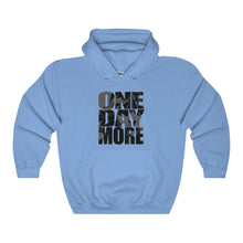 One Day More - Unisex Heavy Blend Hooded Sweatshirt Carolina Blue / S Men Women Hoodie