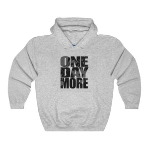 One Day More - Unisex Heavy Blend Hooded Sweatshirt Sport Grey / S Men Women Hoodie