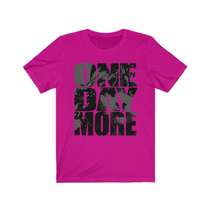 One Day More - Unisex Jersey Short Sleeve Tee Berry / Xs Men Women T-Shirt