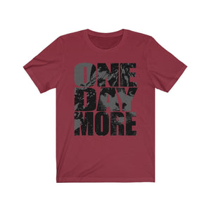 One Day More - Unisex Jersey Short Sleeve Tee Cardinal / Xs Men Women T-Shirt