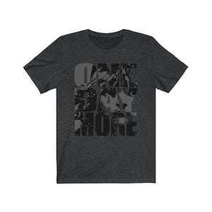 One Day More - Unisex Jersey Short Sleeve Tee Dark Grey Heather / Xs Men Women T-Shirt