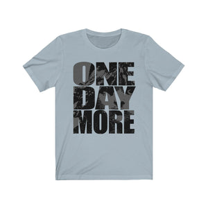 One Day More - Unisex Jersey Short Sleeve Tee Light Blue / Xs Men Women T-Shirt