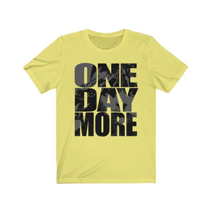 One Day More - Unisex Jersey Short Sleeve Tee Yellow / Xs Men Women T-Shirt