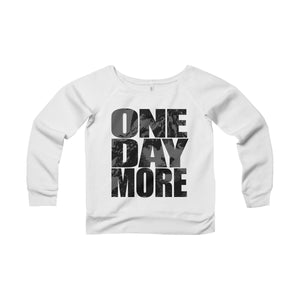 """ONE DAY MORE"" - Women's Sponge Fleece Wide Neck Sweatshirt - Theatre Geek Shirts & Apparel"