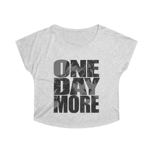 One Day More - Womens Tri-Blend Dolman L / Tri-Blend Heather White Women T-Shirt