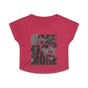 One Day More - Womens Tri-Blend Dolman S / Tri-Blend Vintage Red Women T-Shirt