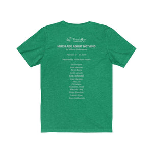 Organization (TRAA) - Thistle Rose Academy of Arts Much Ado About Nothing Cast Unisex Jersey Short Sleeve Tee Men Women T-Shirt