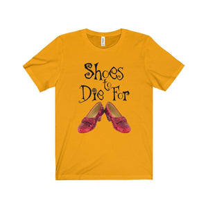 Shoes To Die For - Unisex Jersey Short Sleeve Tee Gold / Xs Men Women T-Shirt