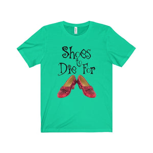 Shoes To Die For - Unisex Jersey Short Sleeve Tee Teal / Xs Men Women T-Shirt