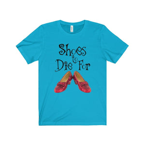 Shoes To Die For - Unisex Jersey Short Sleeve Tee Turquoise / Xs Men Women T-Shirt