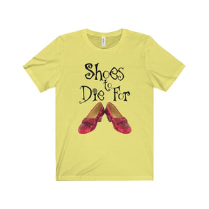 Shoes To Die For - Unisex Jersey Short Sleeve Tee Yellow / Xs Men Women T-Shirt