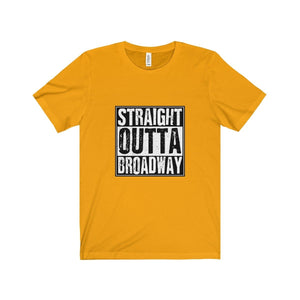"""Straight Outta Broadway"" - Unisex Jersey Short Sleeve Tee - Theatre Geek Shirts & Apparel"