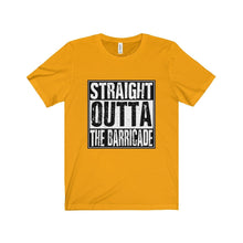 Straight Outta The Barricade - Unisex Jersey Short Sleeve Tee Gold / Xs T-Shirt