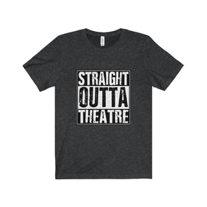 """Straight Outta Theatre"" - Unisex Jersey Short Sleeve Tee - Theatre Geek Shirts & Apparel"