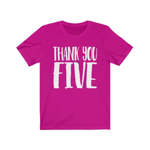 Thank You Five - Unisex Jersey Short Sleeve Tee T-Shirt