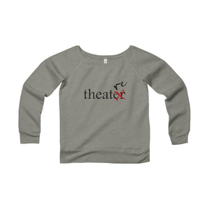 """Theater"" - Women's Sponge Fleece Wide Neck Sweatshirt - Theatre Geek Shirts & Apparel"