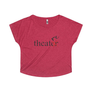 """Theater"" - Women's Tri-Blend Dolman - Theatre Geek Shirts & Apparel"