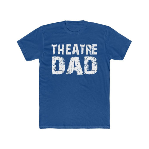 Theatre Dad - Mens Cotton Crew Tee Men T-Shirt