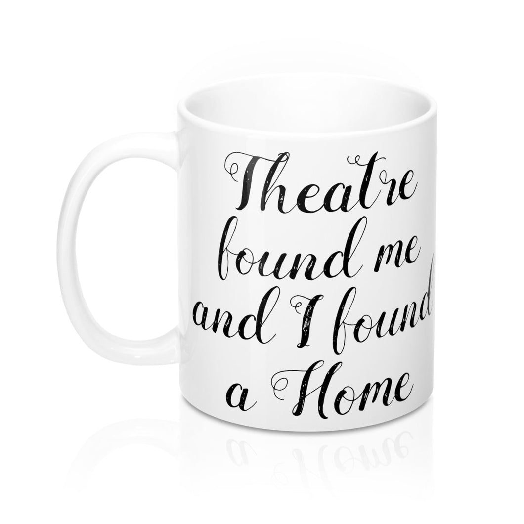 Theatre Found Me - Mugs 11Oz Mug