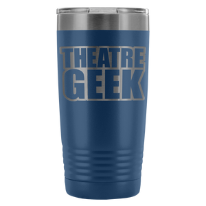 Theatre Geek - 20Oz Stainless Steel Insulated Tumblers Blue Tumblers