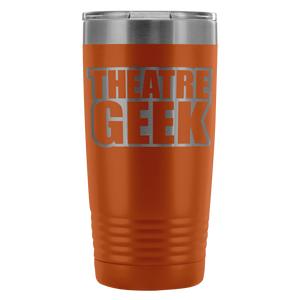Theatre Geek - 20Oz Stainless Steel Insulated Tumblers Orange Tumblers