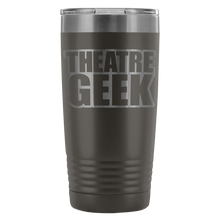 Theatre Geek - 20Oz Stainless Steel Insulated Tumblers Pewter Tumblers