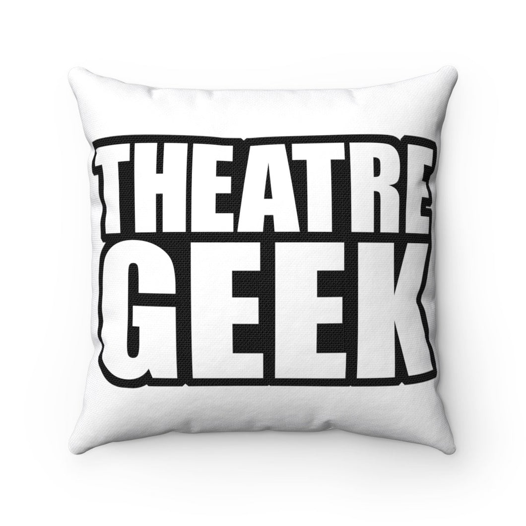 Theatre Geek - Spun Polyester Square Pillow 14X14 Home Decor