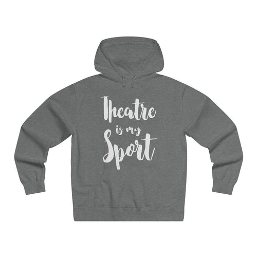 Theatre Is My Sport - Mens Lightweight Pullover Hooded Sweatshirt Gunmetal Heather / Xs Hoodie