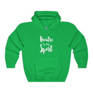 """Theatre is my Sport"" - Unisex Heavy Blend Hooded Sweatshirt - Theatre Geek Shirts & Apparel"