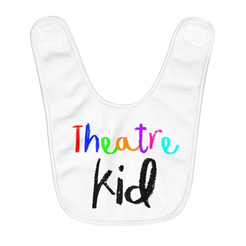 Theatre Kid - Fleece Baby Bib One Size Infant Kids Clothes