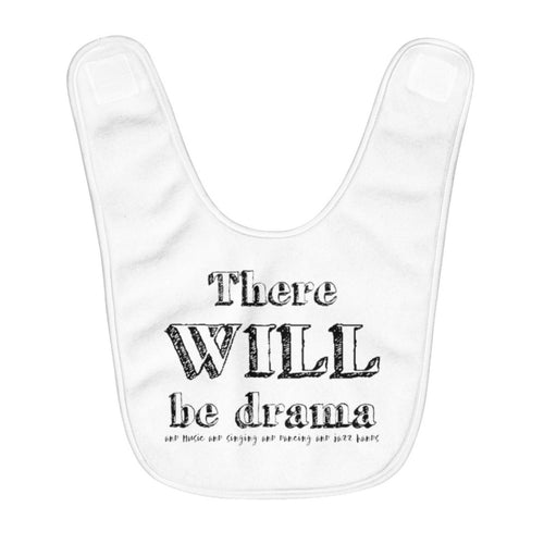 There Will Be Drama - Fleece Baby Bib One Size Kids Clothes