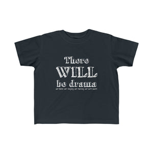 """There Will Be Drama"" - Toddler Fine Jersey Tee - Theatre Geek Shirts & Apparel"