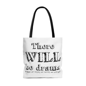 There Will Be Drama - Tote Bag Bags
