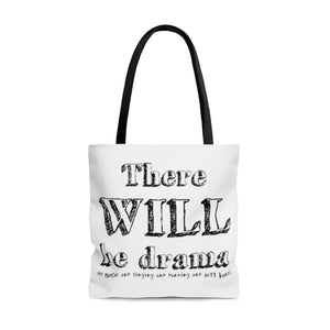 There Will Be Drama - Tote Bag Large Bags