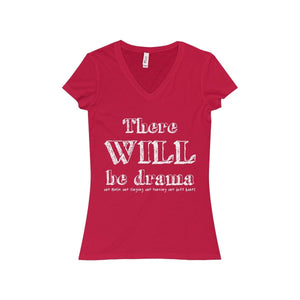 """There Will Be Drama"" - Women's Jersey Short Sleeve V-Neck Tee - Theatre Geek Shirts & Apparel"