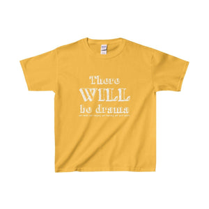 """There Will Be Drama"" - Youth Heavy Cotton Tee - Theatre Geek Shirts & Apparel"