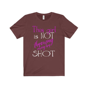 """This Girl is NOT Throwing Away Her SHOT"" - Unisex Jersey Short Sleeve Tee - Theatre Geek Shirts & Apparel"