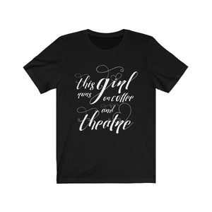 This Girl Runs On Coffee And Theatre - Unisex Jersey Short Sleeve Tee Black / Xs Women T-Shirt
