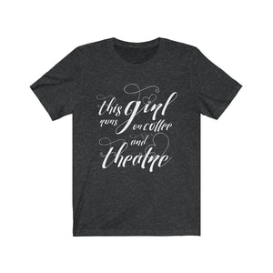This Girl Runs On Coffee And Theatre - Unisex Jersey Short Sleeve Tee Dark Grey Heather / L Women T-Shirt