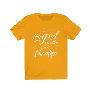 This Girl Runs On Coffee And Theatre - Unisex Jersey Short Sleeve Tee Gold / Xs Women T-Shirt